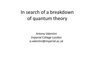 In search of a breakdown of quantum theory