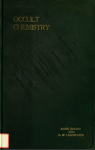 Occult Chemistry by Annie Besant and C. W. Leadbeater, Revised Edition edited by A. P. Sinnett, 1919