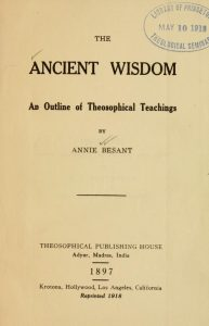 The ancient wisdom; an outline of theosophical teachings URL