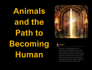 Animals and the Path to Becoming Human