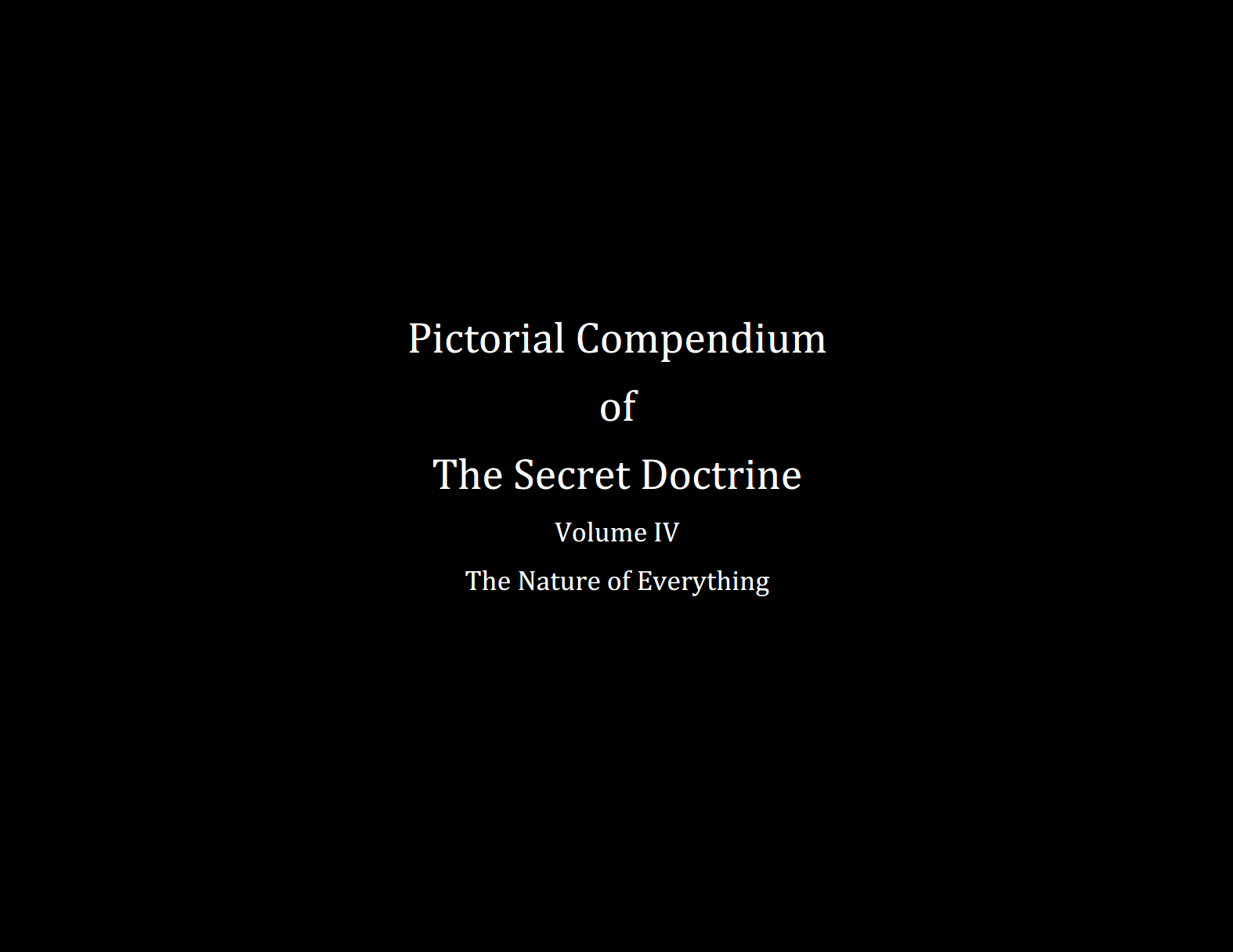 Pictorial Compendium of The Secret Doctrine Volume IV The Nature of Everything